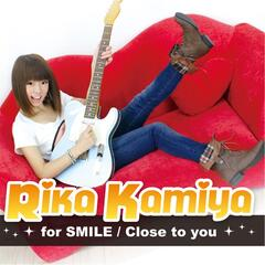 For Smile / Close To You