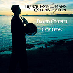 A French Horn and Piano Collaboration With David Cooper and Cary Chow