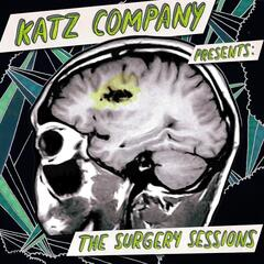 Katz Company Presents: The Surgery Sessions