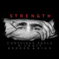 Strength (feat. B-Legit, Ashkon & Big E)