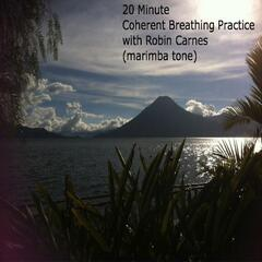 20 Minute Coherent Breathing Practice (With Marimba)