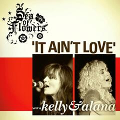 It Ain't Love (feat. Kelly and Alana)