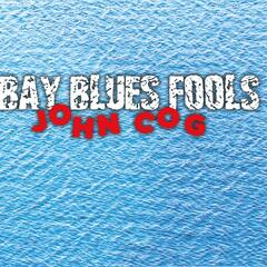 Bay Blues Fools