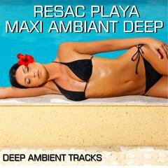 Resac Playa Maxi Ambiant Deep