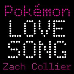 Poke'mon Love Song