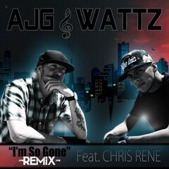 I'm so Gone (Remix) [feat. Chris Rene]