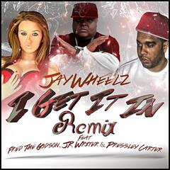 I Get It In (Remix) [feat. Fred the Godson, Jr Writer & Pressley Carter]