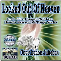 Locked Out of Heaven (feat. Tha Gospel Soldier & Bruno Heaven)