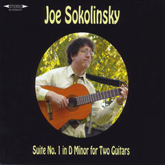 Joe Sokolinsky Suite No.1 in D Minor for Two Guitars