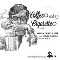 Coffee and a Cigarette (Live) [feat. Stephen J Oliver & Dakota Parler]