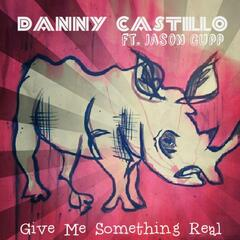 Give Me Something Real (feat. Jason Cupp)