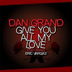 Give You All My Love (feat. Eric Vargas)