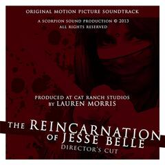 The Reincarnation of Jesse Belle (Directors Cut) [Original Motion Picture Soundtrack]