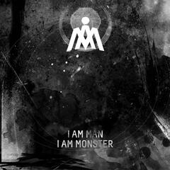 I Am Man, I Am Monster EP