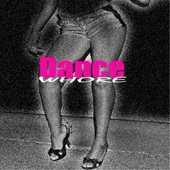 Dance Whore (Pop)