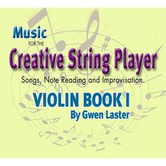 Music for the Creative String Player: Violin Book 1