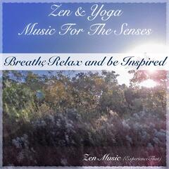 Zen & Yoga Music for the Senses: Breathe, Relax and Be Inspired