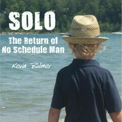 Solo: The Return of No Schedule Man