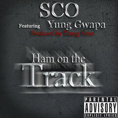 Ham On the Track (feat. Yung Gwapa)
