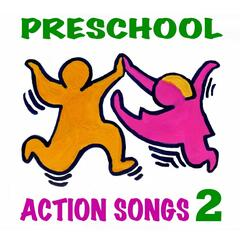 Preschool Action Songs 2 (Ages 3-7): Pre-K & Kindergarten Music for Young Children's Creative Movement, Exercise, Dance & Motion