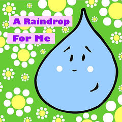 A Raindrop for Me