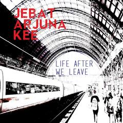 Life After We Leave