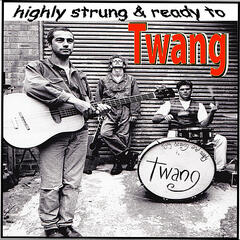 Highly Strung and Ready to Twang