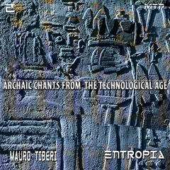 Archaic Chants from the Technological Age