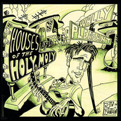 Houses of the Holy Moly