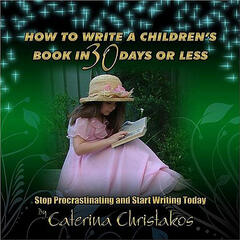 How to Write a Childrens Book in 30 Days Or Less