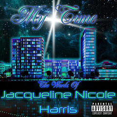 My Time:  the Words of Jacqueline Nicole Harris