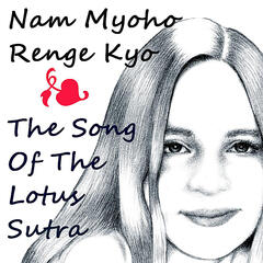 Nam Myoho Renge Kyo: Song of the Lotus Sutra