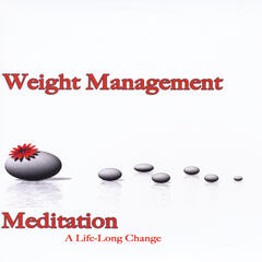Weight Management Meditation (A Life Long Change)