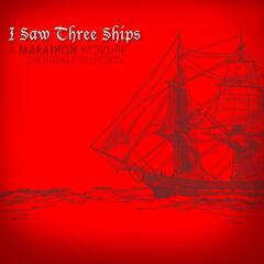 I Saw Three Ships (a Christmas Collection)