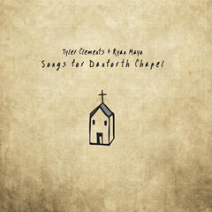Songs for Danforth Chapel