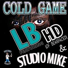 Cold Game (feat. Studio Mike & HD)