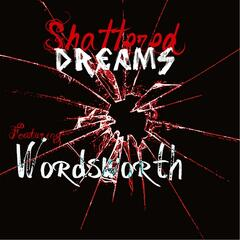 Shattered Dreams (feat. Wordsworth)