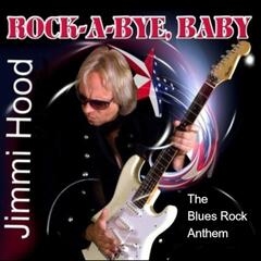 Rock-a-Bye, Baby (The Blues Rock Anthem)