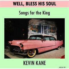 Well, Bless His Soul (Songs for the King)