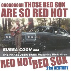Red Hot Red Sox 21st Century (feat.  Rich Niles)