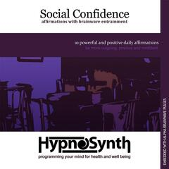 Social Confidence: Be More Outgoing, Positive and Confident