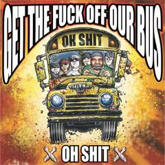 Get the Fuck Off Our Bus
