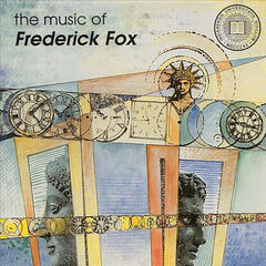 The Music of Frederick Fox, Vol. 1