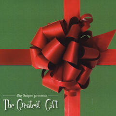 Big Snipes Presents: The Greatest Gift