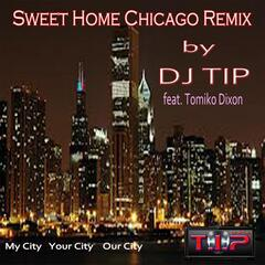 Sweet Home Chicago (Remix) [feat. Tomiko Dixon]