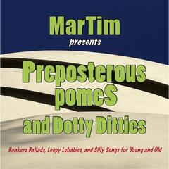 Preposterous Pomes and Dotty Ditties: Bonkers Ballards, Loopy Lullabies and Silly Songs for Young and Old