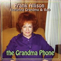 The Grandma Phone (feat. Grandma & Bob)