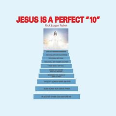 Jesus is a Perfect 10