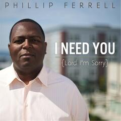 I Need You (Lord, I'm Sorry)