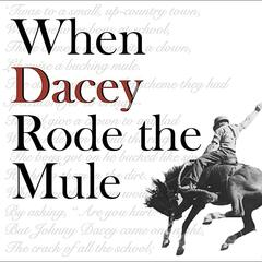 When Dacey Rode the Mule